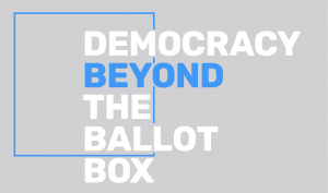 Democracy Beyond the Ballot Box