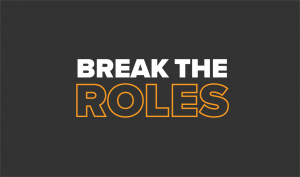 Thumbnail for We Named It Break the Roles For a Reason – A Gender and Inclusion Campaign Update