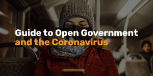 Thumbnail for A Guide to Open Government and the Coronavirus