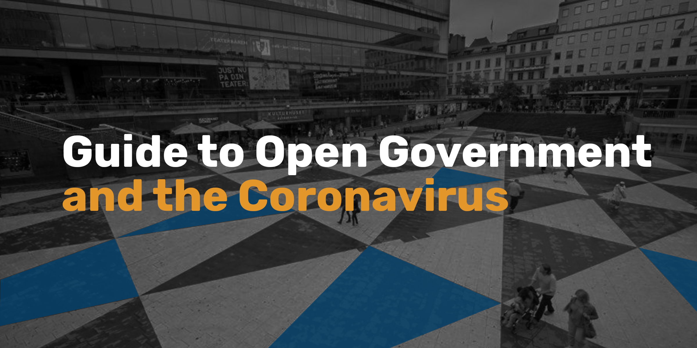title: A GUIDE TO OPEN GOVERNMENT AND THE CORONAVIRUS
