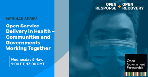 Thumbnail for Open Response + Open Recovery: Open Service Delivery in Health – Communities and Governments Working Together