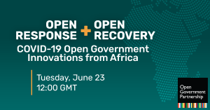 Thumbnail for Open Response + Open Recovery: COVID-19 Open Government Innovations from Africa